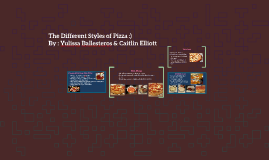 The Different Styles of Pizza :)