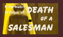 A formalist approach to Death of a Salesman