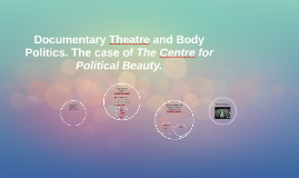 Documentary Theatre and Body Politics. The case of The Centr