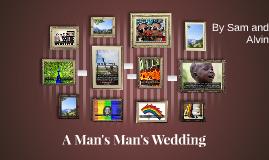 A Man's Man's Wedding