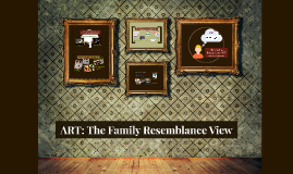 ART: The Family Resemblance View