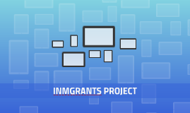 INMGRANTS PROJECT