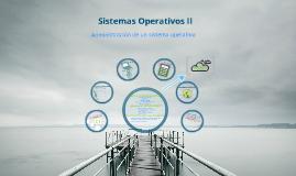 Sistemas operativos II Unidad 1