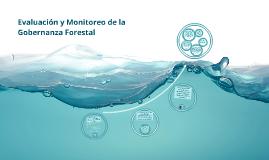 Evaluación y Monitoreo de la Gobernanza Forestal