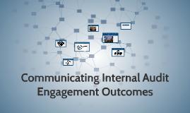 Communicating Internal Audit Engaement Outcomes