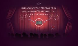 IMPLICACIONES O EFECTOS DE LA HONESTIDAD Y DESHONESTIDAD EN EL GOBIERNO