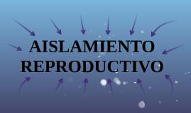 Aislamiento Reproductivo