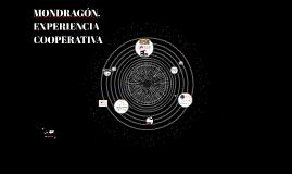 MONDRAGON, EXPERIENCIA COOPERATIVA
