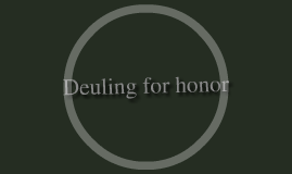 Dueling for Honor