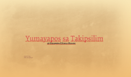 Copy of Yumayapos sa Takipsilim