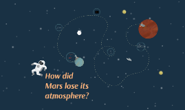 How did Mars lose its atmosphere?