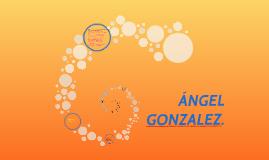 Ángel Gonzalez.