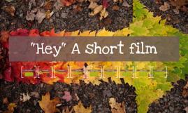 """Hey"" A short film"