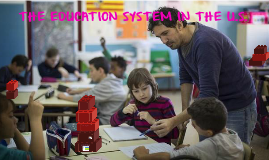 The Education System in the U.S.
