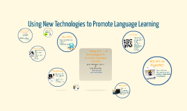 Using New Technologies to promote language learning