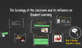 The Sociology of the classroom and its influence on Student
