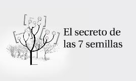 El secreto de las 7 semillas