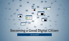 Becoming a Good Digital Citizen