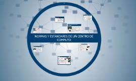 Copy of Normas y estandares de un centro de computo