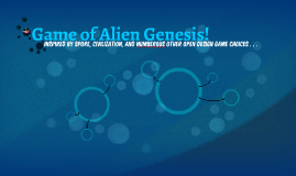 Game of Alien Genesis!