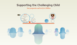 Supporting the Challenging Child