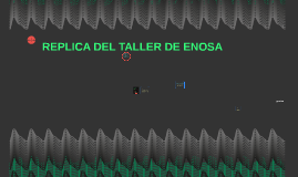 REPLICA DEL TALLER DE ENOSA