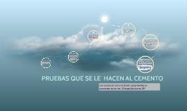 Copy of PRUEBAS QUE SE LE  HACEN AL CEMENTO