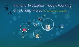 Immune  Metaphor: Group Project
