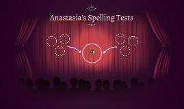 Anastasia's Spelling Tests