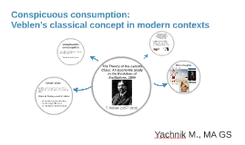 """conspicuous consumption and veblen Veblen is best known for his book the theory of the leisure class, which introduced the term """"conspicuous consumption"""" (referring to consumption undertaken to make a statement to others about one's class or accomplishments."""