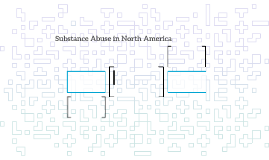 Substance Abuse in North America