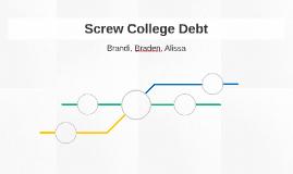 Screw College Debt