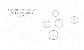ARQUITECTURA DE REDES DE AREA LOCAL