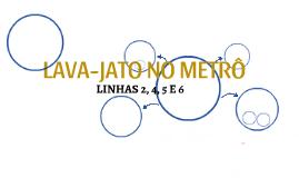 LAVA-JATO NO METRÔ