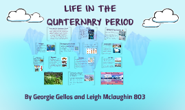 LIFE IN THE QUATERNARY PERIOD
