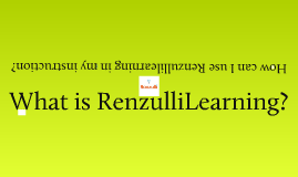 Copy of RenzulliLearning