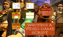 WRITING A VIDEO GAME SCRIPT