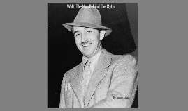 Copy of Walt, The Man Behind The Myth