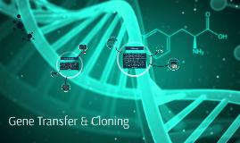 Gene Transfer & Cloning