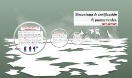 Mecanismo de certificacion de puntos verdes.