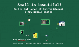 Small is beautiful! On the influence of Andrew Clement and How People Matter