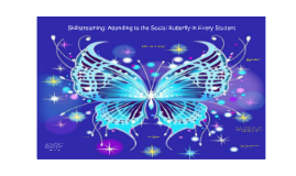 Skillstreaming: Attending to the Social Butterfly