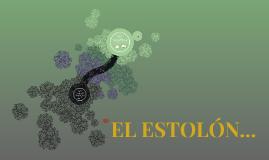 EL ESTOLÓN...