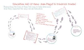 Education Hall Of Fame: Jean Piaget & Friedrich Froebel