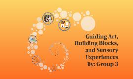 Guiding Art, Building Blocks, and Sensory Experiences