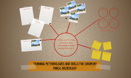 TRAINING METHODOLOGIES AND SKILLS FOR EUROPEAN PUBLIC ARCHEO