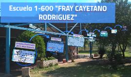 "Escuela 1-600FRAY CAYETANO RODRIGUEZ"""