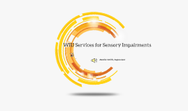 March 2016 WIU Services for Sensory Impairments