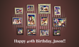 Happy 40th Birthday, Jason!!