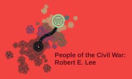 People of the Civil War: Robert E. Lee